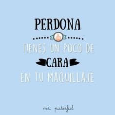 mr.-puterful-mis-gafas-de-pasta13 Sarcasm Quotes, Me Quotes, Funny Quotes, False Friends, Get My Life Together, Weird Words, The Ugly Truth, Love Phrases, Hilarious