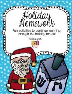"Worried your kids will ""lose"" some of the skills they've learned over the long Holiday Break?   Keep your kiddos learning during the break with Holiday Homework! This resources is filled with 13 suggested activities families can do together to keep learning throughout the holidays!"