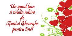 Un gand bun si multa iubire de Sfantul Gheorghe pentru tine!
