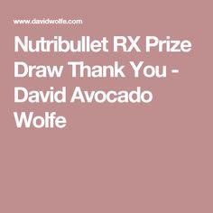 Nutribullet RX Prize Draw Thank You - David Avocado Wolfe