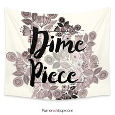 Dime piece Tapestry  #tapestry #wallart #homedecor #interiordesign #tumblr #typography #quote #dime