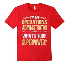 OPERATIONS ADMINISTRATOR - Whats Your Superpower? T-Shirts