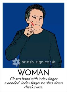 Learn how to sign Woman and other signs in British Sign Language with the BSL dictionary. British Sign Language Alphabet, English Sign Language, Sign Language For Kids, Sign Language Phrases, Learn Sign Language, American Sign Language, Learn Bsl, Libra, Makaton Signs
