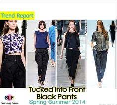 Tucked Into Front #Pants #Fashion Trend for Spring Summer 2014  #spring2014 #trends