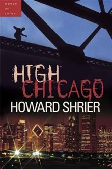 After his successful debut, Buffalo Jump, Howard Shrier is back with High Chicago, the next in the Jonah Geller series.Toronto investigator Jonah Geller has opened his own agency, World…  read more at Kobo.
