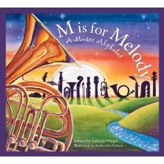 """M is for Melody: A Music Alphabet"" by Kathy-jo Wargin.  From the oom pah pah of the brass section to the tickle and tease of the keyboard ivories, M is for Melody gives a music lesson in alphabet form. Instruments, composers, terms, and even musical styles are examined from A-Z in easy, read-aloud rhymes and expository, accompanied by colorful and engaging artwork."