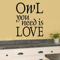 Owl You Need Is Love Vinyl Decal Wall Sticker Words Lettering Quote Art