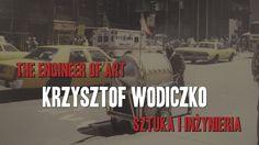 The Engineer of Art - Krzysztof Wodiczko
