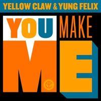Yellow Claw & Yung Felix - You Make Me (Avicii Avicii Avicii Avicii) by Yellow Claw on SoundCloud