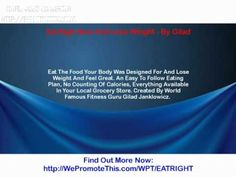 Eat Righ Now And Lose Weight - By Gilad - WHATCH THE VIDEO HERE:  - http://www.how-lose-weight-fast.co/videos/eat-righ-now-and-lose-weight-by-gilad/ -