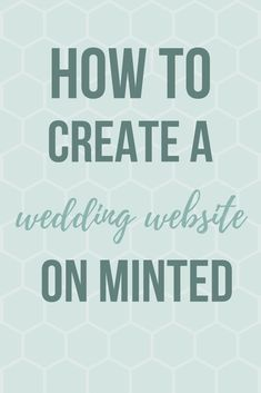 Most brides feel a little overwhelmed by the idea of creating a wedding website...but this guide for how to create a wedding website using Minted really breaks it all down and makes it simple. #weddingplanning #wedding #weddingadvice