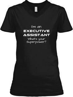 I'm An Executive Assistant Shirt