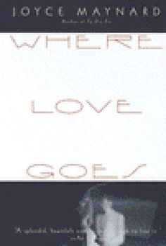 Joyce Maynard: Where Love Goes