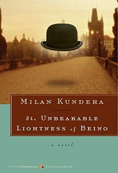 The Unbearable Lightness of Being: A Novel by Milan Kundera http://www.amazon.ca/dp/0061148520/ref=cm_sw_r_pi_dp_.G8hwb07CQCEK