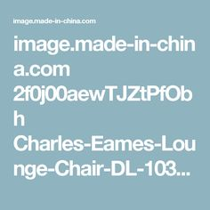image.made-in-china.com 2f0j00aewTJZtPfObh Charles-Eames-Lounge-Chair-DL-1034-.jpg