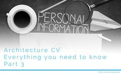 Architecture CVs and resumes - Everything you need to know - Part in this post we look at CV content and what to include in your CV Portfolio Samples, Portfolio Ideas, My Cv, Information Architecture, Architecture Student, Resume Cv, You Are Perfect, Autocad, New Job