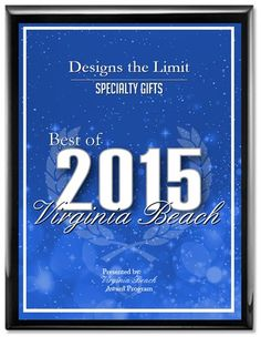 Designs the Limit Receives 2015 Best of Virginia Beach Award Virginia Beach Award Program Honors the Achievement VIRGINIA BEACH June 6, 2015 -- Designs the Limit has been selected for the 2015 Best of Virginia Beach Award in the Specialty Gifts category by the Virginia Beach Award Program.