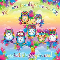 Love owls; I also love the bright colors and the positive message in this picture too.