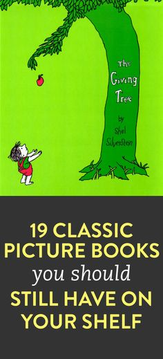 """A list of 19 classic picture books that """"you should have on your shelf"""" - a lot of these I remember reading as a kid (The Rainbow Fish, The Giving Tree, etc. These are some great books to have in the classroom, even just as read-alouds. I Love Books, Books To Read, Children's Literature, Library Books, Reading Library, Book Nooks, Classic Books, Book Nerd, So Little Time"""