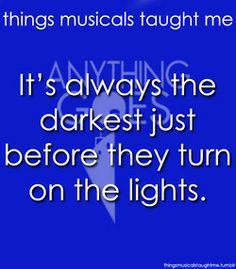 It's Always The Darkest Just Before They Turn On The Lights.
