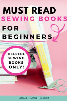There's a lot of sewing books for beginners, but which ones are actually helpful, and help you to make cute stuff you actually like and use in your real life? Read on for 7 such sewing books. #sewing #learntosew
