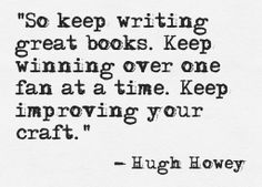 Hugh Howey, author of the 'Wool' Trilogy.  Get more inspiration at http://thedailywrite.co.uk