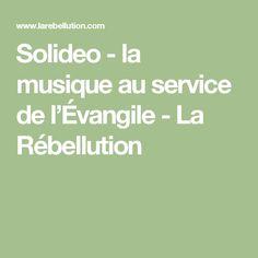 Solideo - la musique au service de l'Évangile - La Rébellution