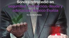No sólo en las finanzas hay un retroceso en Sonora. También en seguridad, confianza en los policías estatales, corrupción, deuda pública y educación.