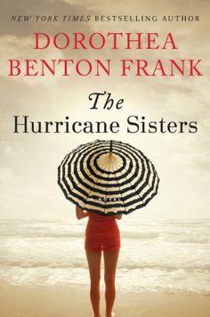 The Hurricane Sisters: A Novel by Dorothea Benton Frank, http://www.amazon.com/dp/B00FJ314YE/ref=cm_sw_r_pi_dp_tN8Mtb1JXFCXR