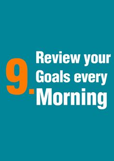 Successful people review their goals every morning