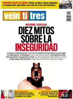 Diez mitos sobre la inseguridad, en portada de Revista Veintitrés que sale esta noche.