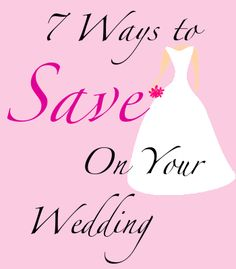 7 ways to save money on your wedding