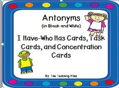 This is a black and white packet of Antonym cards: I Have-Who Has, Task Cards, and Memory Cards