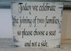 """Wedding Signs Seating Sign Seating Chart - """" Today we celebrate the joining of two families so please choose a seat and not a side"""". $45.00, via Etsy."""