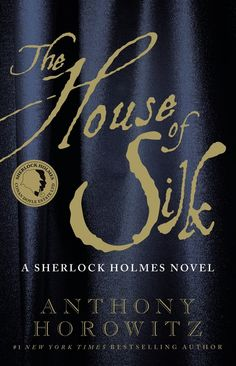 """""""The House of Silk: A Sherlock Holmes Novel"""" by Anthony Horowitz. (Mulholland Books/Little, Brown)"""