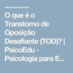 O que é o Transtorno de Oposição Desafiante (TOD)? | PsicoEdu - Psicologia para Educadores