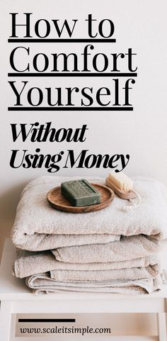 There are many ways to comfort yourself during difficult times that do not include using money. Try some of our favorites in this post.
