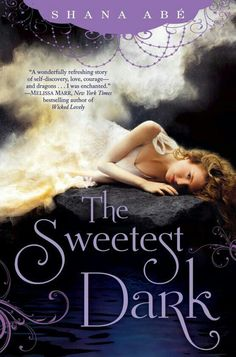 The Sweetest Dark (The Sweetest Dark #1) by Shana Abe - 5 Stars