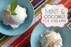 Mint and coconut ice creams. good for candida diet. healthy.