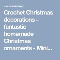Crochet Christmas decorations – fantastic homemade Christmas ornaments - Minimalisti.com Interior design and Architecture Magazine