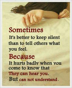 feeling that alot lately every time i try to say whats going on in my life... either that or they won't listen to me...