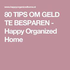 80 TIPS OM GELD TE BESPAREN - Happy Organized Home