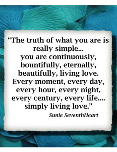 You are simply... made up of Living Love