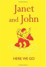 I learned to read with Janet and John!