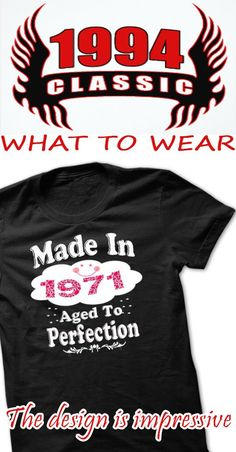 Were you born in 1971? Then this shirt is for you!