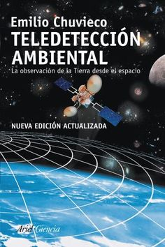 Teledetección ambiental : la observación de la Tierra desde el espacio / Emilio Chuvieco