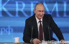 81 Powerful Quotes by Vladimir Putin