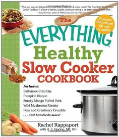 The Everything Healthy Slow Cooker Cookbook (Everything Series) by Rachel Rappaport, http://www.amazon.com/dp/1440502315/ref=cm_sw_r_pi_dp_nyVmqb1B4Q8WB
