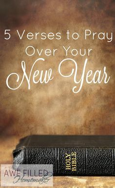 5 Verses to Pray Over Your New Year - Awe Filled Homemaker  Contact us for custom quotes prints on canvas or vinyl