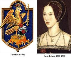 Anne Boleyn, badge and motto.Second wife of Henry the VII~Executed on May on trumped up charges of adultery and treason. Anne was Queen for just three years.She also failed to deliver the promised son. Her daughter became Queen Elizabeth I